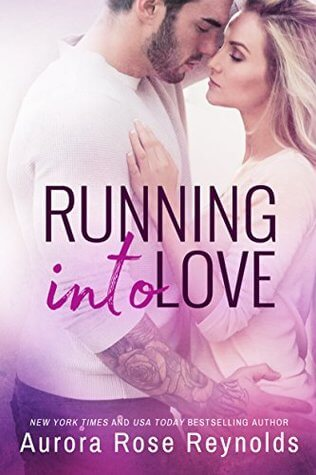 **Running into Love by Aurora Rose Reynolds